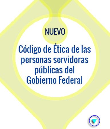 Nuevo Código de Ética de las personas servidoras públicas del Gobierno Federal