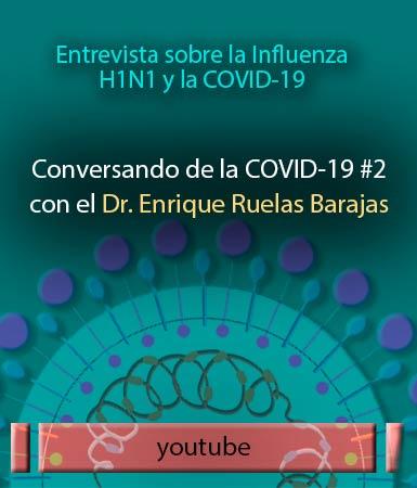 COVID-19 conversando con el Dr. Enrique Ruelas Barajas